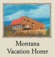 Montana Vacation Home